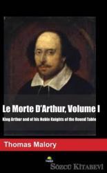 Le Morte D'Arthur Volume I