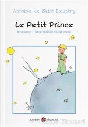 Le Petit Prince (Fransızca-Türkçe Sözlüklü Küçük Prens)