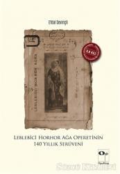 Leblebici Horhor Ağa Operetinin 140 Yıllık Serüveni