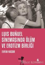 Luis Bunuel Sinemasında Ölüm ve Erotizm Birliği