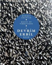 Magic of Vibrations - A Devrim Erbil Book