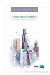 Magnetsiz Şehirler - Türkiye'de Kentlerin Dönüşümü
