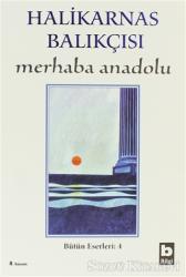 Merhaba Anadolu Bütün Eserleri:4