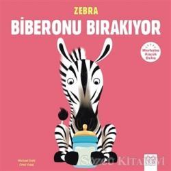 Merhaba Küçük Deha - Zebra Biberonu Bırakıyor
