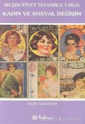 Meşrutiyet İstanbul'unda Kadın ve Sosyal Değişim