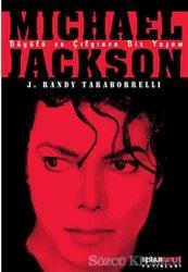 Michael Jackson: Büyülü ve Çılgınca Bir Yaşam