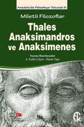 Miletli Filozoflar: Thales, Anaksimandros ve Anaksimenes