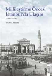 Millileştirme Öncesi İstanbul'da Ulaşım (1869-1938)
