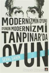 Modernizmin Oyunu Oyunun Modernizmi: Tanpınar'da Oyun