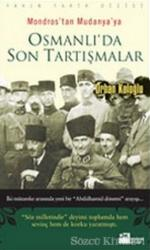 Mondros'tan Mudanya'ya Osmanlı'da Son Tartışmalar