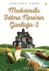Mudurnulu Fatma Nine'nin Günlüğü 3
