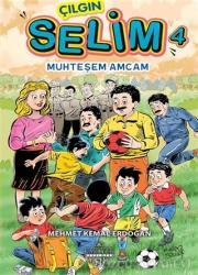 Muhteşem Amcam - Çılgın Selim 4