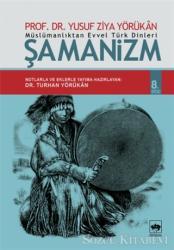 Müslümanlıktan Evvel Türk Dinleri: Şamanizm