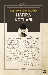 Mustafa Kemal Atatürk - Hatıra Notları 1916
