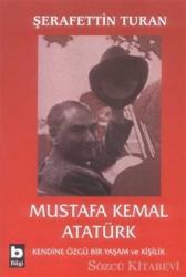 Mustafa Kemal Atatürk Kendine Özgü Bir Yaşam ve Kişilik