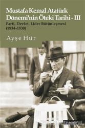 Mustafa Kemal Atatürk Dönemi'nin Öteki Tarihi - 3