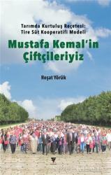 Mustafa Kemal'in Çiftçileriyiz