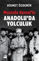Mustafa Kemal'le Anadolu'da Yolculuk