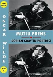 Mutlu Prens - Dorian Gray'ın Portresi