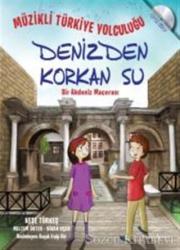 Müzikli Türkiye Yolculuğu - Denizden Korkan Su