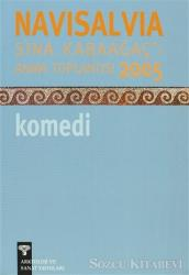 Navisalvia Sina Kabaağaç'ı Anma Toplantısı 2005 Komedi