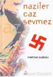 Naziler Caz Sevmez