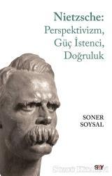 Nietzsche: Perspektivizm, Güç İstenci, Doğruluk