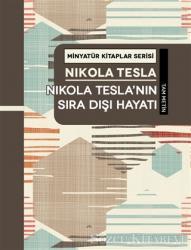Nikola Tesla'nın Sıra Dışı Hayatı - Minyatür Kitaplar Serisi (Ciltli)