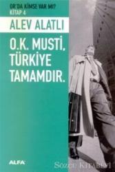 O.K. Musti, Türkiye Tamamdır