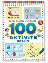 Okul Öncesi Yardımcı 4-5-6 Yaş - 100 Aktivite Kitabım