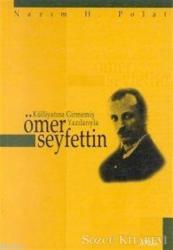 Ömer Seyfettin / Külliyatına Girmemiş Yazılarıyla