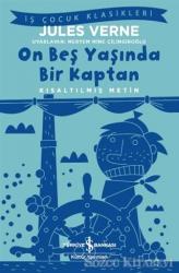 On Beş Yaşında Bir Kaptan (Kısaltılmış Metin)