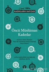 Öncü Müslüman Kadınlar - Kadınların Hafızası