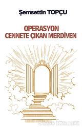 Operasyon Cennete Çıkan Merdiven
