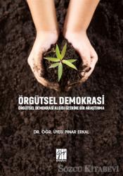 Örgütsel Demokrasi Örgütsel Demokrasi Algısı Üzerine Bir Araştırma