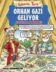 Orhan Gazi Geliyor Korktun mu Bizans? - Eğlenceli Tarih