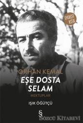 Orhan Kemal Eşe Dosta Selam