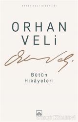 Orhan Veli - Bütün Hikayeleri
