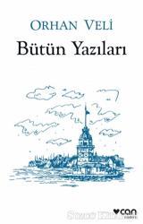 Orhan Veli - Bütün Yazıları