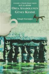 Orta Anadolunun Güney Kesimi Arkeolojik ve Filolojik Belgeler Işığında M.Ö. 2. Binde