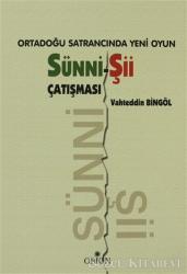 Ortadoğu Satrancında Yeni Oyun: Sünni-Şii Çatışması