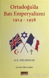 Ortadoğu'da Batı Emperyalizmi 1914-1958