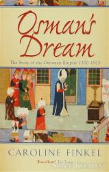 Osman's Dream : The Story of the Ottoman Empire 1300-1923
