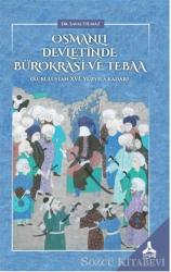 Osmanlı Devletinde Bürokrasi ve Tebaa