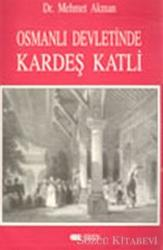 Osmanlı Devletinde Kardeş Katli