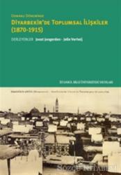 Osmanlı Döneminde Diyarbekir'de Toplumsal İlişkiler (1870-1915)