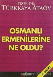 Osmanlı Ermenilerine Ne Oldu?
