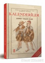 Osmanlı İmparatorluğu'nda Marjinal Sufilik: Kalenderiler