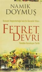 Osmanlı İmparatorluğu'nun En Karanlık Yılları Fetret Devri