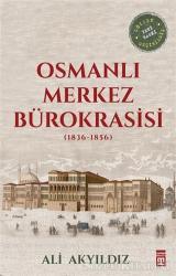 Osmanlı Merkez Bürokrasisi (1836-1856)